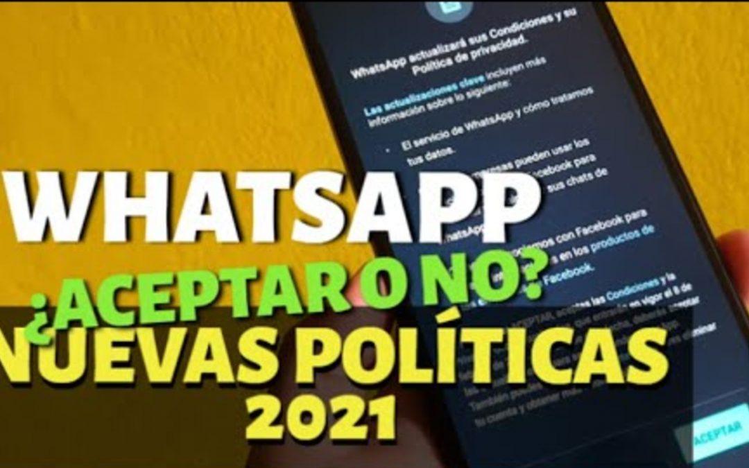 WhatsApp NUEVAS POLÍTICAS: ¿Qué pasa con tu celular si no las aceptas?
