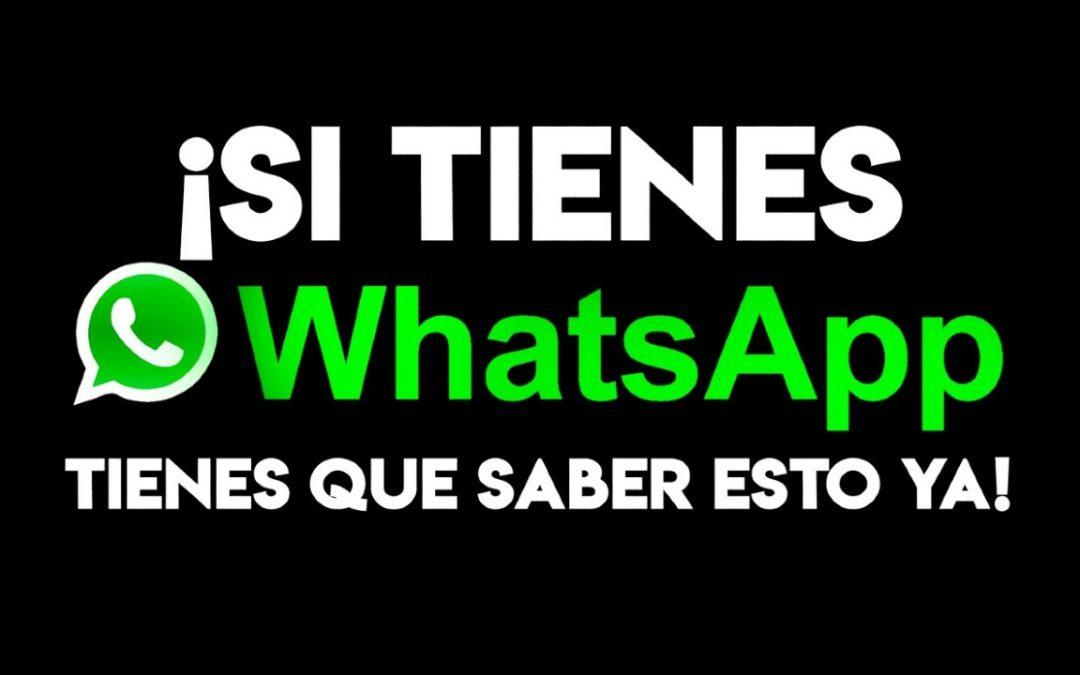 ¡Si tienes WhatsApp tienes que saber esto!